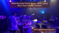 While My Guitar Gently Weeps M.A.D. Samson Sir Cheung Drum